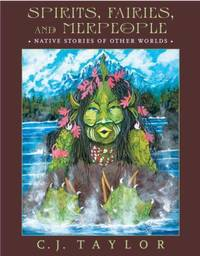 Spirits, Fairies, and Merpeople : Native Stories of Other Worlds