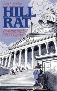 Hill Rat : Blowing the Lid Off Congress