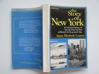 image of The story of New York: an informal history of the city from the first  settlement to the present day