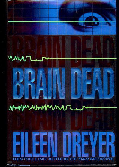 1997. DREYER, Eileen. BRAIN DEAD. : HarperCollins Publishing, . 8vo., boards in dust jacket; 406 pag...