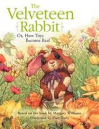 The Velveteen Rabbit: Or, How Toys Become Real