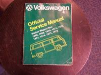 Volkswagen Station Wagon/Bus: Official Service Manual Type 2, 1968, 1969, 1970, 1971, 1972, 1973, 1974, 1975, 1976