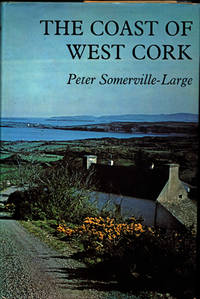 The Coast of West Cork by Peter Somerville-Large - First Edition - 1972 - from Coolim Books (SKU: CB_2008_CWC)
