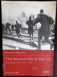 The Second World War: Eastern Front 1941-1945 v.2: Eastern Front 1941-1945 Vol 2 (Essential Histories)