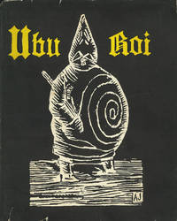 UBU ROI  DRAMA IN 5 ACTS ... FOLLOWED BY THE SONG OF THE DISMEMBERING ...