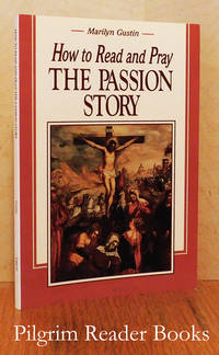 How to Read and Pray the Passion Story.
