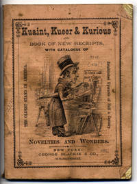 Kuaint, Kueer & Kurious and Book of New Receipts, With Catalogue of Novelties and Wonders [wrapper title] by George Blackie & Co - [ca. 1878].