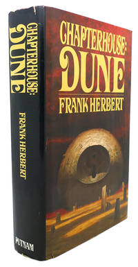 CHAPTERHOUSE : DUNE by Frank Herbert - First Edition; First Printing - 1985 - from Rare Book Cellar and Biblio.com