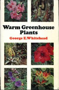 Warm Greenhouse Plants and Their Cultivation