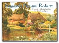England's Pleasant Pastures A Countryside Collection by Brush and Pen