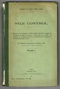 image of Nile control. A statement of the necessity for further control of the Nile to complete the development of Egypt and develop a certain area in the Sudan, with particulars of the physical conditions to be considered and a programme of the engineering works involved