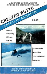 Crested Butte: A Mecca of Adventure by  Hank Barlow - Paperback - 1984 - from M Hofferber Books and Biblio.com