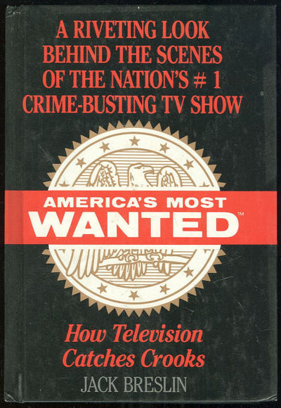 AMERICA'S MOST WANTED How Television Catches Crooks, Breslin, Jack