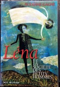 Lena Et La Societe Des Petits Hommes: Roman