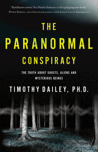 The Paranormal Conspiracy: The Truth about Ghosts, Aliens and Mysterious Beings