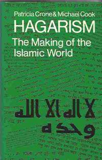 Hagarism  The Making of the Islamic World by CRONE P & COOK M - Hardcover - 1977 - from Walden Books and Biblio.co.uk