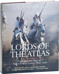 image of Lords of the Atlas: The Rise and Fall of the House of Glaoua 1893-1956
