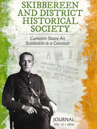 Skibbereen and District Historical Society Journal. Vol 12. 2016