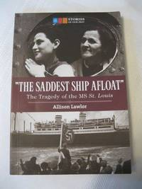 The Saddest Ship Afloat The Tragedy of the MS St Louis