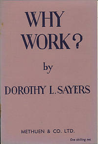 dorothy sayers essay why work Mo moulton explores the relationship between dorothy l sayers  mo moulton's previous work for  as my partner put it in her comments on this essay,.