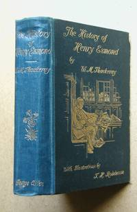 The History of Henry Esmond, Esq. A Colonel in the Service of Her Majesty Queen Anne. by  William Makepeace Thackeray - Hardcover - 1896 - from N. G. Lawrie Books. (SKU: 39175)
