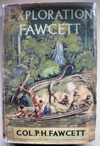 Exploration Fawcett Arranged from his manuscripts, letters, log-books and records by Brian Fawcett.<br />With decorations by Brian Fawcett.