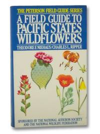 A Field Guide to Pacific States Wildflowers (The Peterson Field Guide Series)