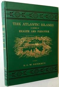 The Atlantic Islands as Resorts of Health and Pleasure
