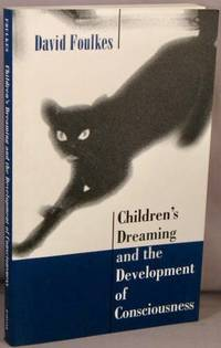 Children's Dreaming and the Development of Consciousness.