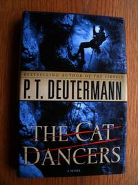The Cat Dancers by  P.T Duetermann - First edition first printing - 2005 - from Scene of the Crime Books, IOBA (SKU: biblio11530)