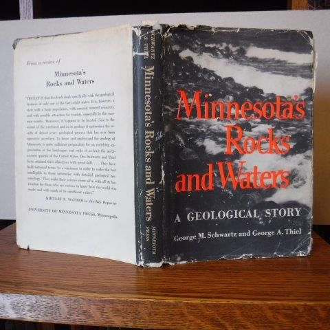 Minnesota's Rocks and Waters by George M  and George A  Thiel with  assistance of Peggy Harding Love Schwartz - Hardcover - Second Printing -  1958 -