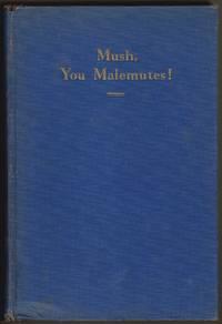 Mush, You Malemutes! [SIGNED]
