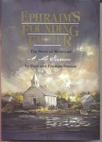 Ephraim's Founding Father: The Story of Reverend A.M. Iverson