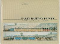 image of Early Railway Prints: a Social History of the Railways from 1825 to 1850