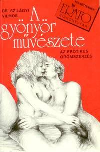 A Gyonyor Muveszete; Az Erotikus Oromszerzes
