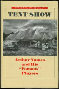 "image of Tent Show: Arthur Names and His ""Famous"" Players"