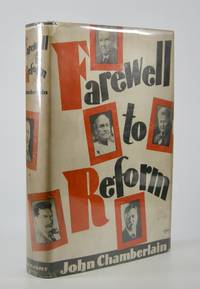 Farewell to Reform:; Being a History of the Rise, Life and Decay of the Progressive Mind in America