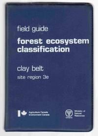 Field Guide to Forest Ecosystem Classification for the Clay Belt, Site  Region 3e