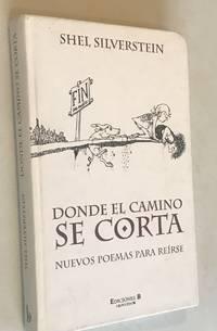 Donde el camino se corta: Nuevos poemas para reirse by  Shel Silverstein - Hardcover - 2005-09-28 - from Norbet Used Book Source and Biblio.com