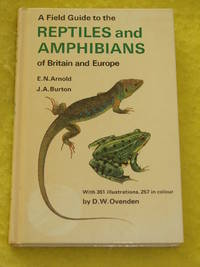 A Field Guide to the Reptiles and Amphibians of Britain and Europe