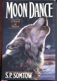 Moon Dance by  S. P.. (Sucharitkul) Somtow - Signed First Edition - 1989 - from E Ridge fine Books and Biblio.com