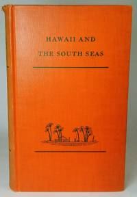 HAWAII AND THE SOUTH SEAS: a Guidebook with Maps