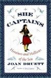 image of She Captains: Heroines and Hellions of the Sea
