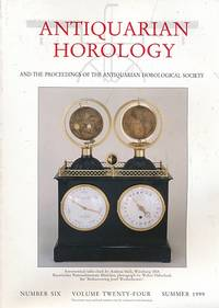 Antiquarian Horology and the Proceedings of the Antiquarian Horological Society. Volume 24. No 6. Summer 1999