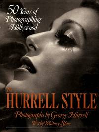 The Hurrell Style: 50 Years of Photographing Hollywood ( signed )