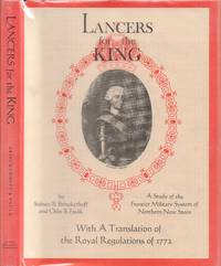 Lancers for the King - A Study of the Frontier Military System of Northern  New Spain, with a Translation of the Royal Regulations of 1772