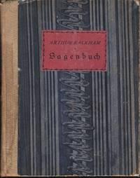Das Sagenbuch. Illustriert von Arthur Rackham. 1. Auflage.