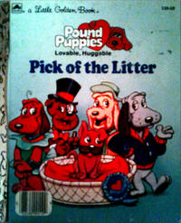 A Little Golden Book Pound Puppies Lovable, Huggable Pick Of The Litter by By Teddy Slater - Hardcover - FIRST EDITION A - 1986 - from RB BOOKS and Biblio.com