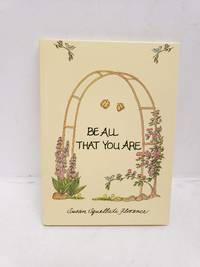 Be All That You Are by  Susan Florence - Hardcover - 1988-01-01 - from Renee Scriver and Biblio.com
