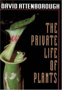 image of The Private Life of Plants : A Natural History of Plant Behaviour